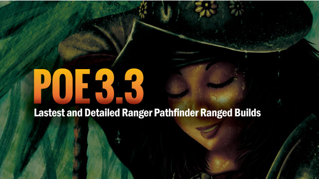 POE-3.3-Lastest-and-Detailed-Ranger-Pathfinder-Ranged-Builds