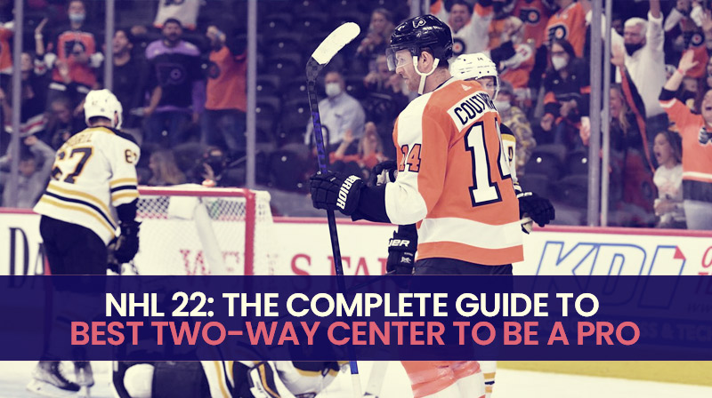 NHL 22: The complete guide to best two-way center to Be a Pro